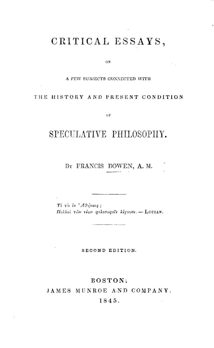 Critical Essays, on a few subjects connected with the history and present condition of speculative philosophy
