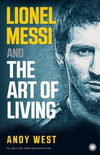 Lionel Messi and the Art of Living Book