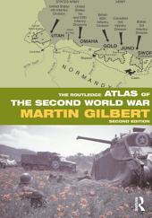 The Routledge Atlas of the Second World War: Edition 2