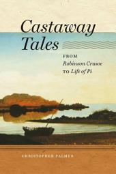 Castaway Tales: From Robinson Crusoe to Life of Pi