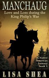 Manchaug - Love and Loss during King Philip's War