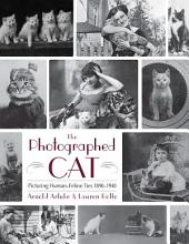 The Photographed Cat: Picturing Human-feline Ties, 1890-1940