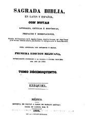 Sagrada Biblia: en latin y español, con notas literales, críticas é históricas, prefacios y disertaciones, sacadas, Volumen 15