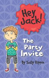 Hey Jack: The Party Invite