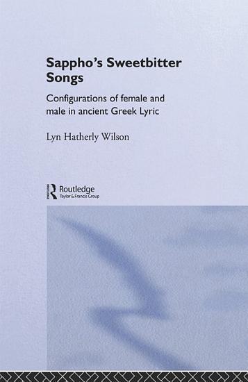 Sappho s Sweetbitter Songs PDF
