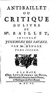 Anti-Baillet ou Critique du livre de Mr. Baillet, intitulé Jugemens des savans