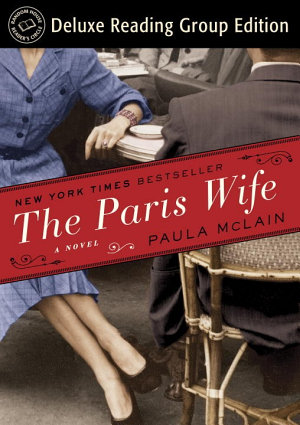 The Paris Wife  Random House Reader s Circle Deluxe Reading Group Edition