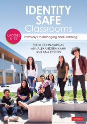 Identity Safe Classrooms Grades 6 12 Book PDF