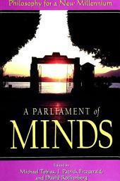 Parliament of Minds, A: Philosophy for a New Millennium