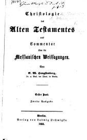 Christologie des Alten Testaments und Commentar über die Messianischen Weissagungen: Band 1