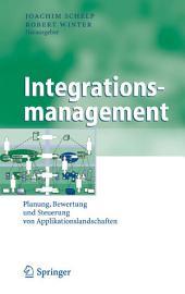 Integrationsmanagement: Planung, Bewertung und Steuerung von Applikationslandschaften