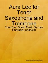 Aura Lee for Tenor Saxophone and Trombone - Pure Duet Sheet Music By Lars Christian Lundholm