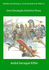 Batalha De Maratona, 12 De Setembro De 490 A.C.