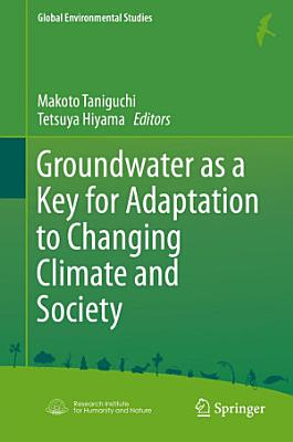 Groundwater as a Key for Adaptation to Changing Climate and Society PDF