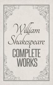 Complete Works of William Shakespeare : Complete Comedies, Histories, Tragedies and Poems