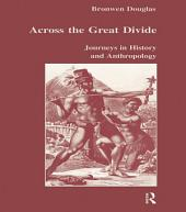 Across the Great Divide: Journeys in History and Anthropology