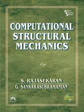 COMPUTATIONAL STRUCTURAL MECHANICS: WITH CD ROM