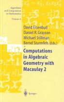 Computations in Algebraic Geometry with Macaulay 2 PDF