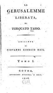 Le Gerusalemme liberata: edizione di Giovanni Giorgio Keil, Volume 1