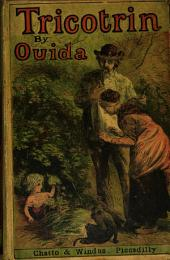 Tricotrin, by 'Ouida'.