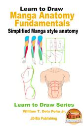 Learn to Draw - Manga Anatomy Fundamentals - Simplified Manga style anatomy