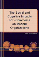 The Social and Cognitive Impacts of E commerce on Modern Organizations PDF