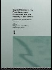Capital Controversy, Post Keynesian Economics and the History of Economic Thought: Essays in Honour of Geoff Harcourt, Volume One