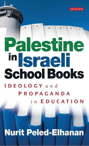 Download Palestine in Israeli School Books Book
