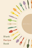 Blank Recipe Book  a Journal of Recipes from My Kitchen PDF
