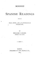 Modern Spanish Readings, Embracing Text, Notes and an Etymological Vocabulary