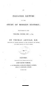 An Inaugural Lecture on the Study of Modern History: Delivered in the Theatre, Oxford, Dec. 2, 1841