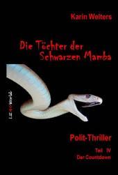 Die Töchter der Schwarzen Mamba: Polit-Thriller Teil IV - Der Countdown