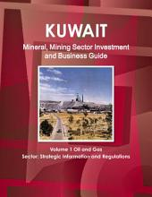 Kuwait Mineral and Mining Sector Investment and Business Guide