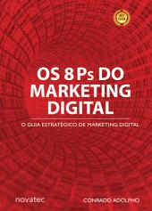 Os 8 Ps do Marketing Digital: O Guia Estratégico de Marketing Digital