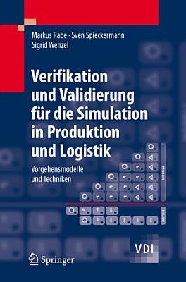 Verifikation und Validierung f  r die Simulation in Produktion und Logistik PDF
