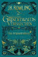 Phantastische Tierwesen  Grindelwalds Verbrechen  Das Originaldrehbuch  PDF