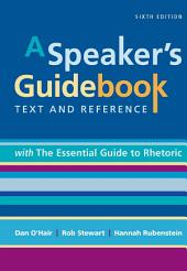 A Speaker's Guidebook with The Essential Guide to Rhetoric: Edition 6