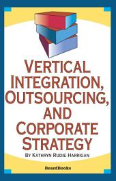 Vertical Integration, Outsourcing, and Corporate Strategy