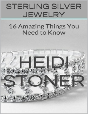 Sterling Silver Jewelry  16 Amazing Things You Need to Know