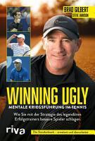 Winning Ugly     Mentale Kriegsf  hrung im Tennis PDF