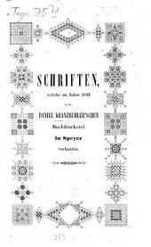Schriften, welche im Jahre 1843 in der Daniel Kranzbühler'schen Buchdruckerei in Speyer vorhanden