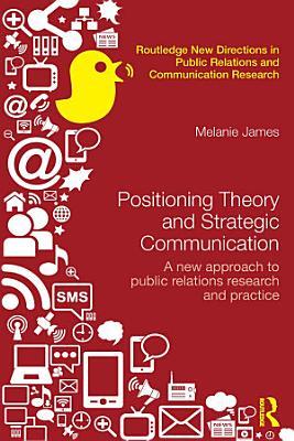 Positioning Theory and Strategic Communication