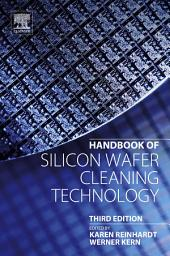 Handbook of Silicon Wafer Cleaning Technology: Edition 3