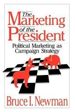 The Marketing of the President PDF