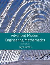 Advanced Modern Engineering Mathematics: Edition 4