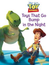 Toy Story: Toys that Go Bump in the Night