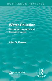 Water Pollution: Economics Aspects and Research Needs