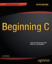 Beginning C, 5th Edition: Edition 5