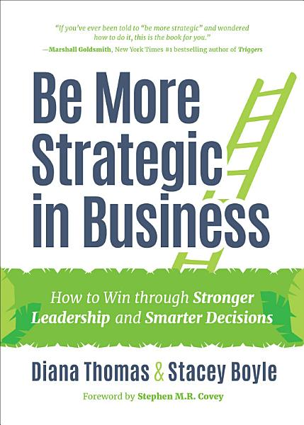 Download Be More Strategic in Business Book