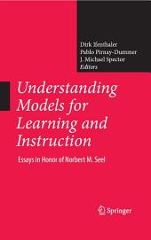 Understanding Models for Learning and Instruction:: Essays in Honor of Norbert M. Seel